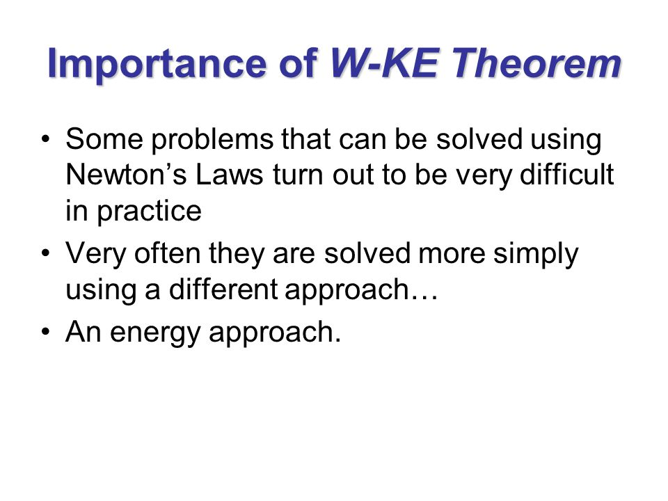 Importance of W-KE Theorem