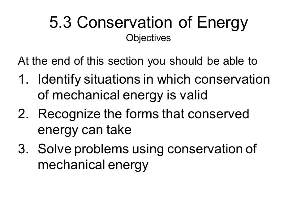 5.3 Conservation of Energy Objectives