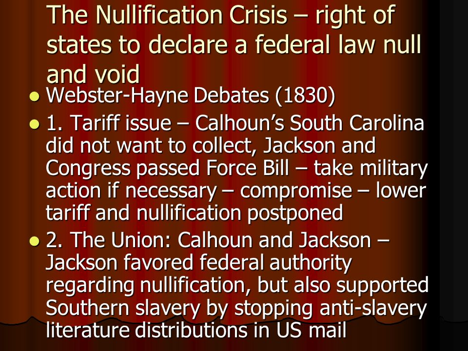 The Nullification Crisis – right of states to declare a federal law null and void