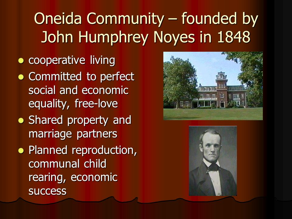 Oneida Community – founded by John Humphrey Noyes in 1848