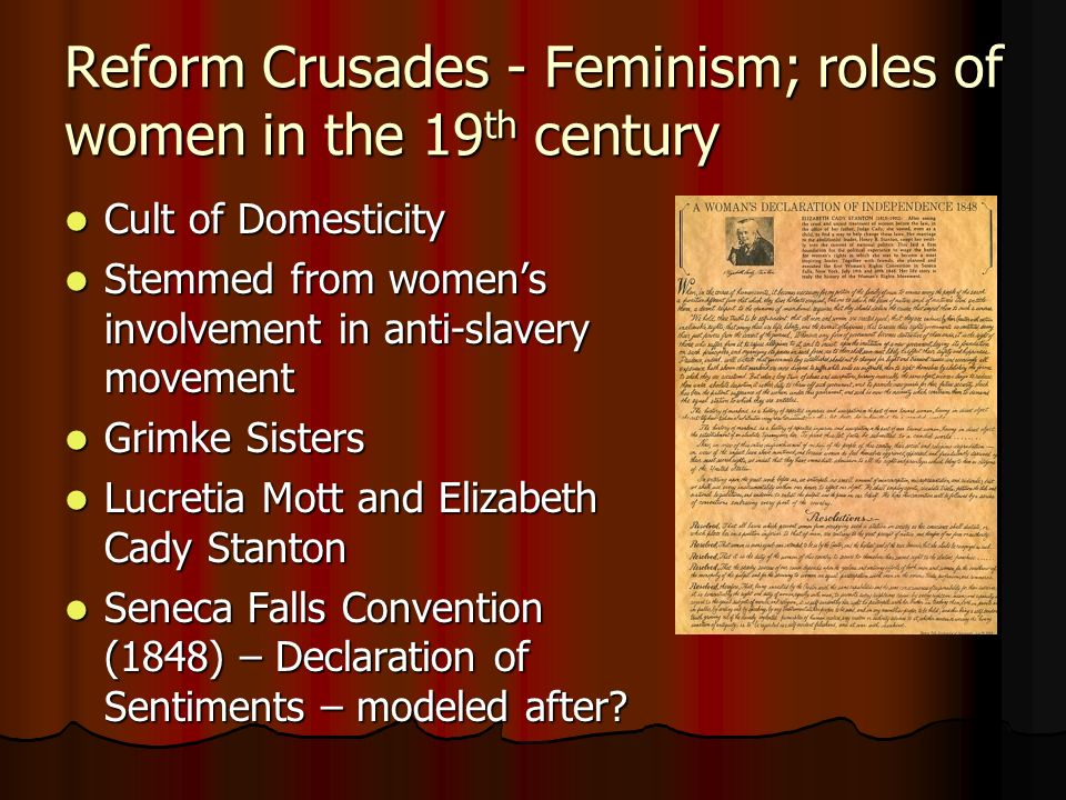Reform Crusades - Feminism; roles of women in the 19th century