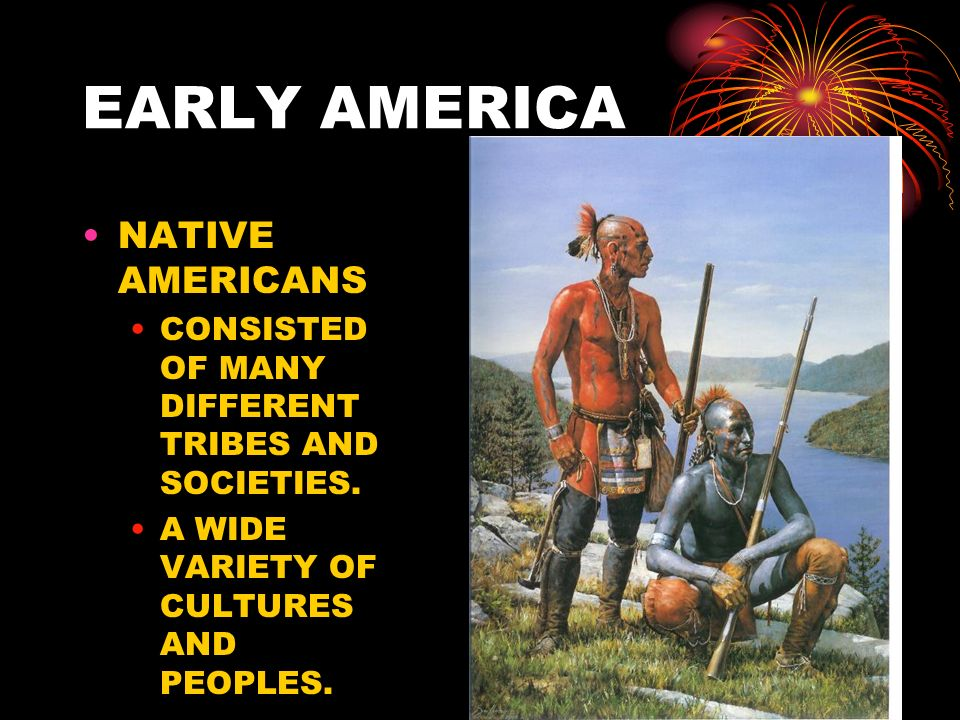 EARLY AMERICA NATIVE AMERICANS