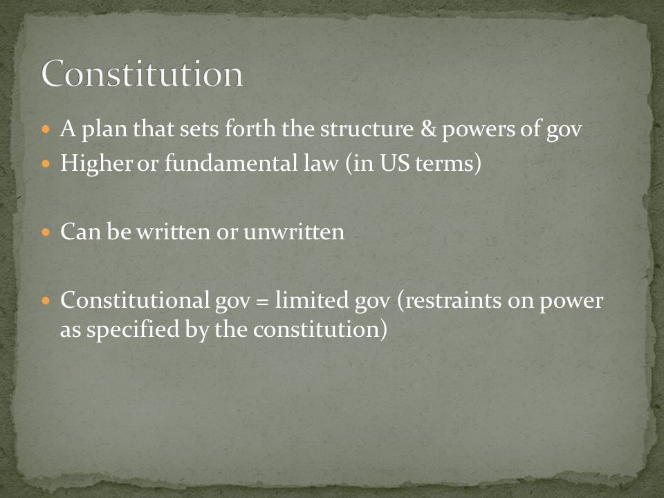 Constitution A plan that sets forth the structure & powers of gov