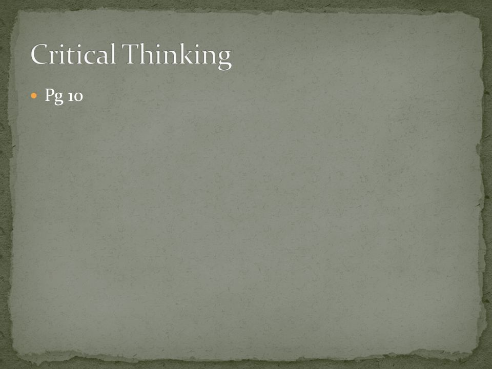 Critical Thinking Pg 10