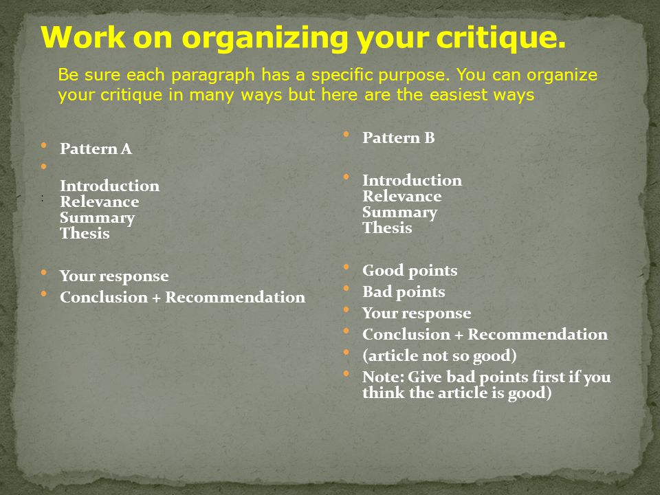 Work on organizing your critique.