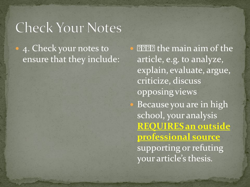Check Your Notes 4. Check your notes to ensure that they include: