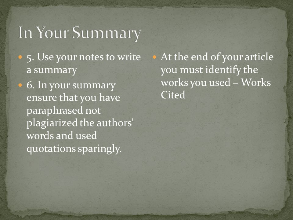 In Your Summary 5. Use your notes to write a summary