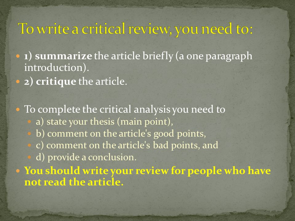 To write a critical review, you need to:
