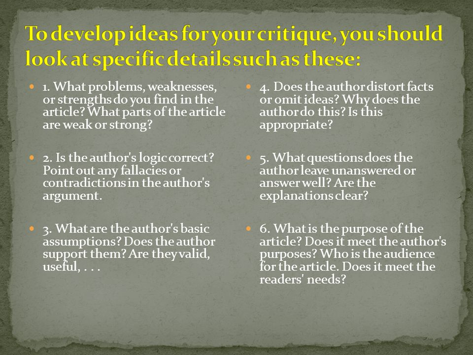 To develop ideas for your critique, you should look at specific details such as these: