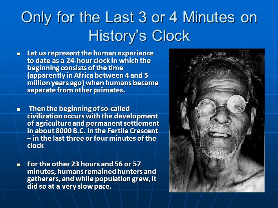 Only for the Last 3 or 4 Minutes on History's Clock