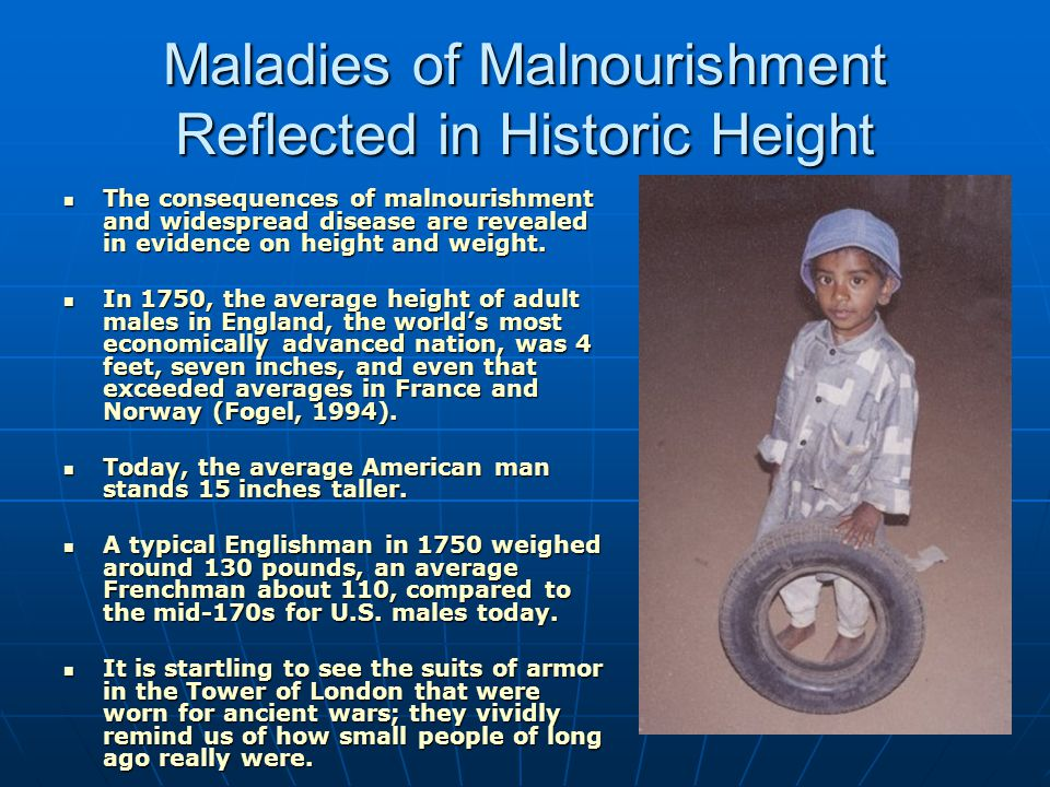 Maladies of Malnourishment Reflected in Historic Height