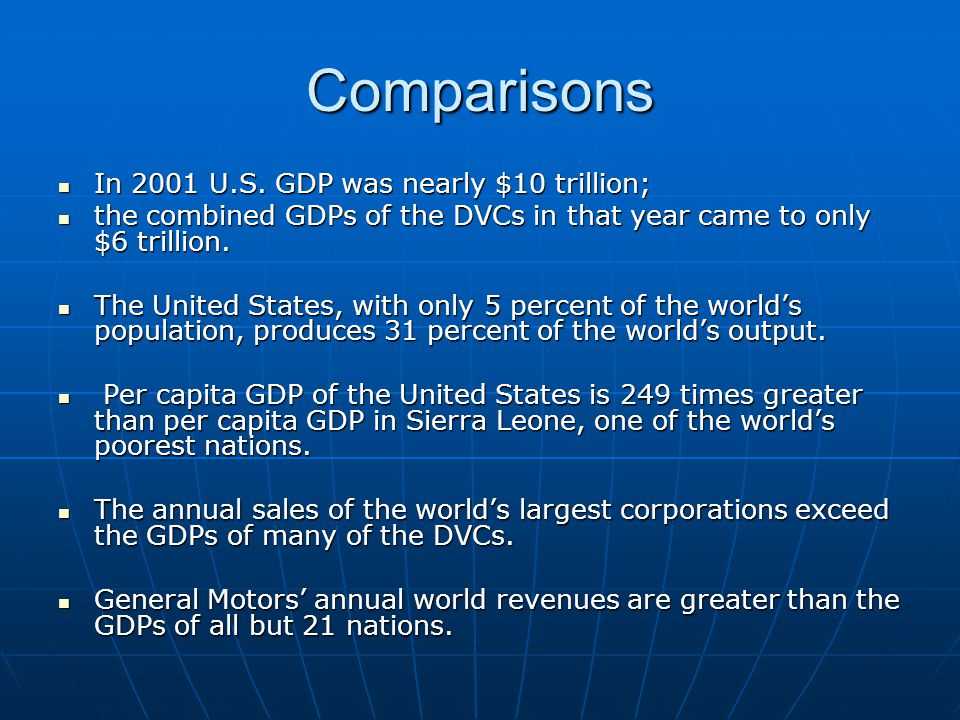 Comparisons In 2001 U.S. GDP was nearly $10 trillion;