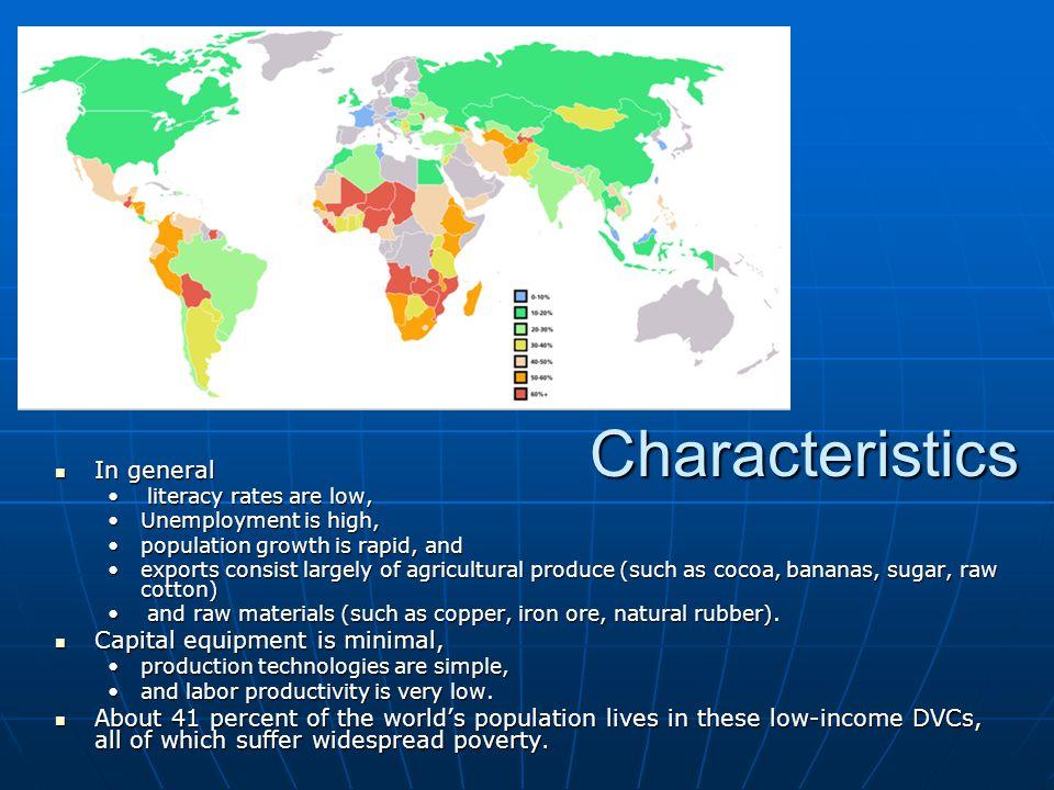 Characteristics In general Capital equipment is minimal,