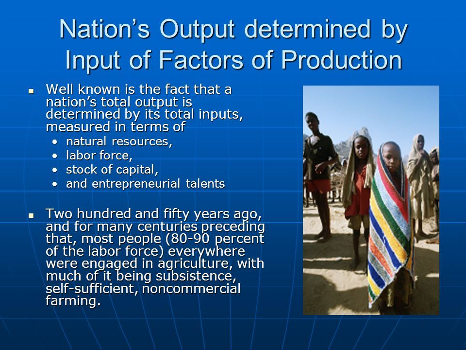 Nation's Output determined by Input of Factors of Production