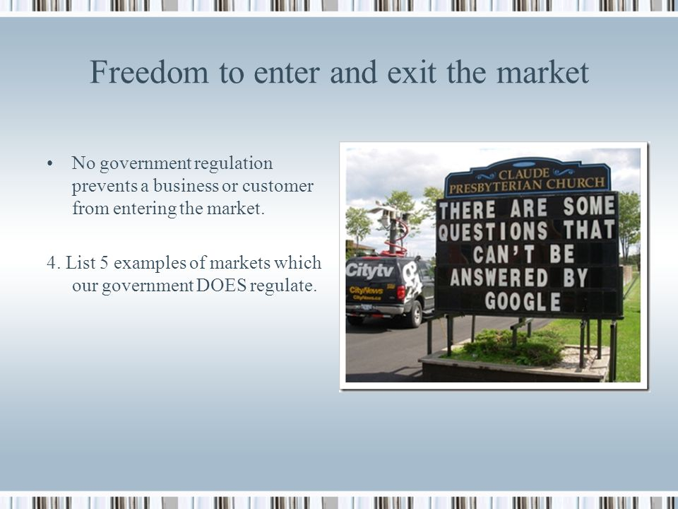 Freedom to enter and exit the market