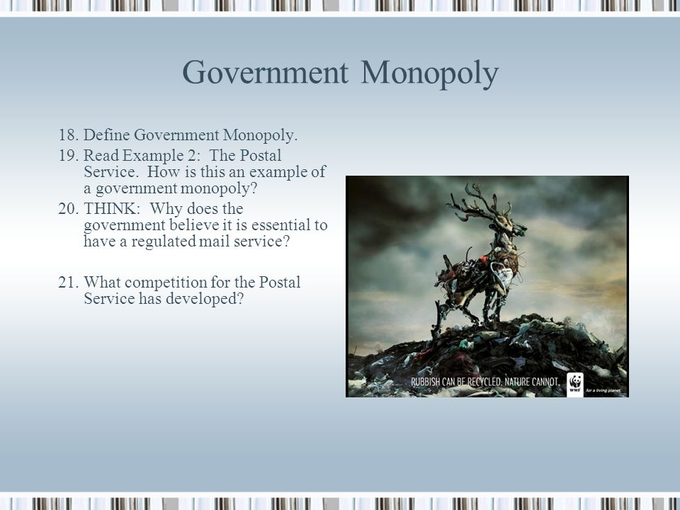 Government Monopoly 18. Define Government Monopoly.