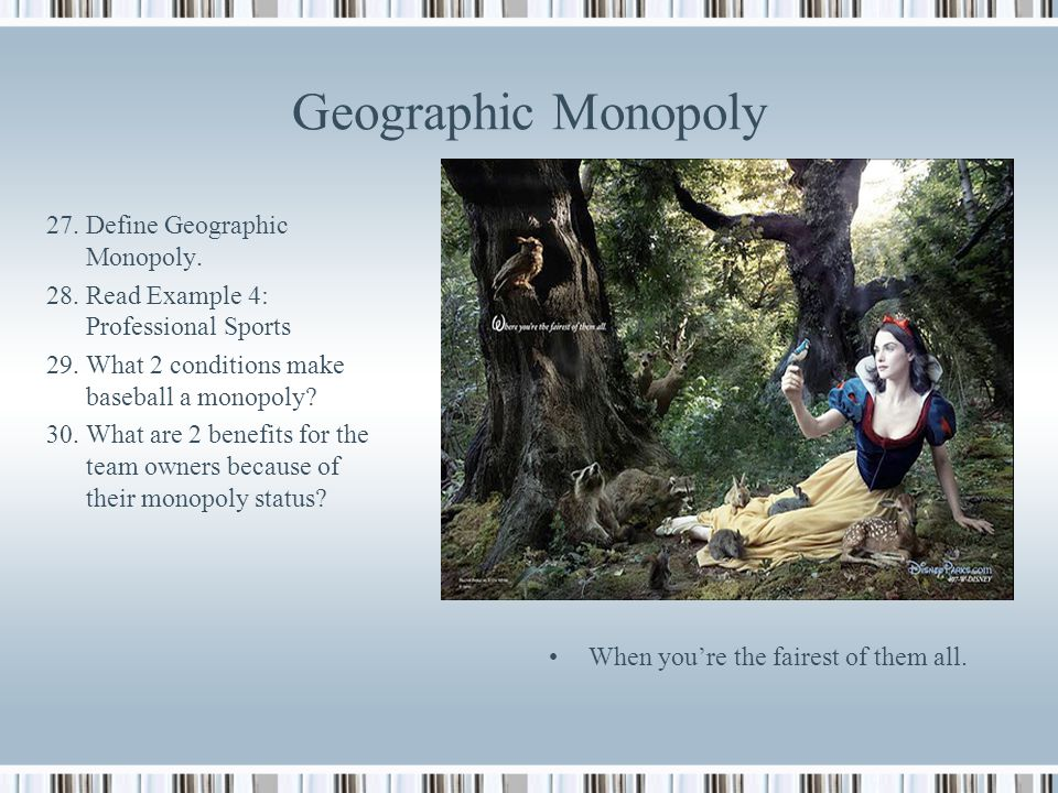 Geographic Monopoly 27. Define Geographic Monopoly.