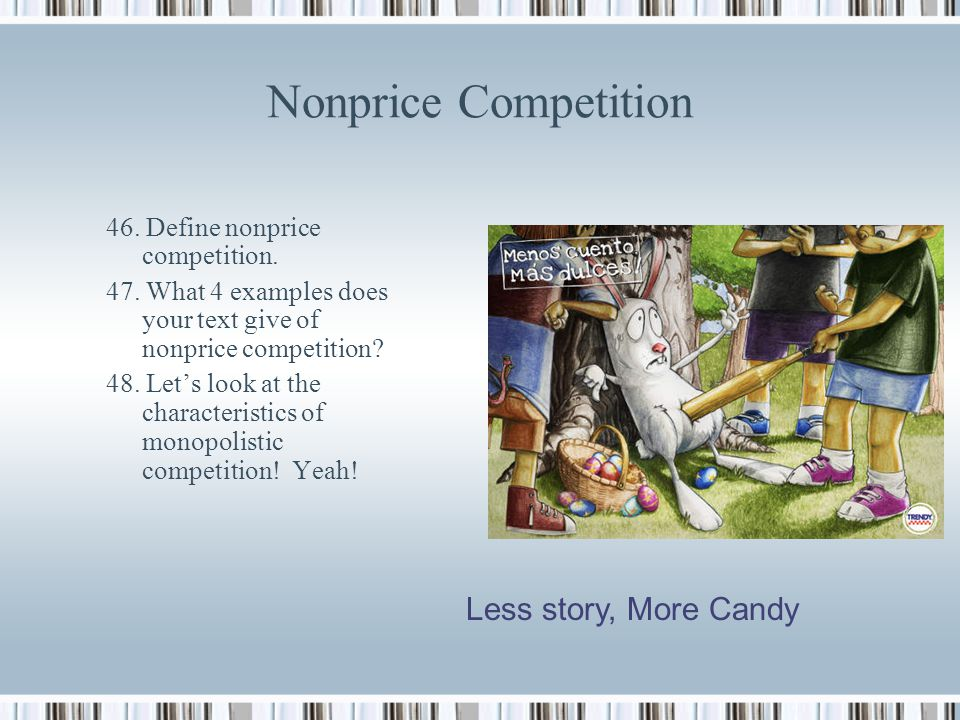 Nonprice Competition Less story, More Candy