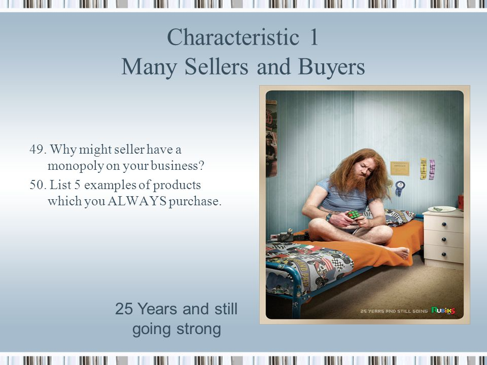 Characteristic 1 Many Sellers and Buyers