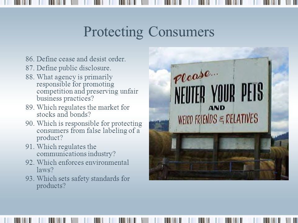 Protecting Consumers 86. Define cease and desist order.