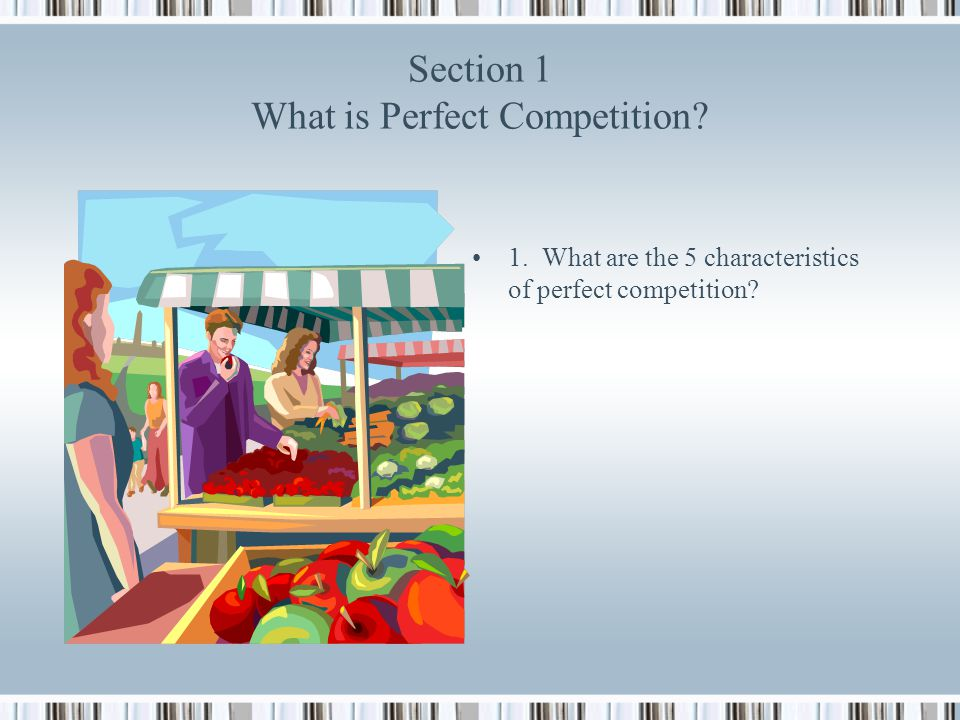 Section 1 What is Perfect Competition