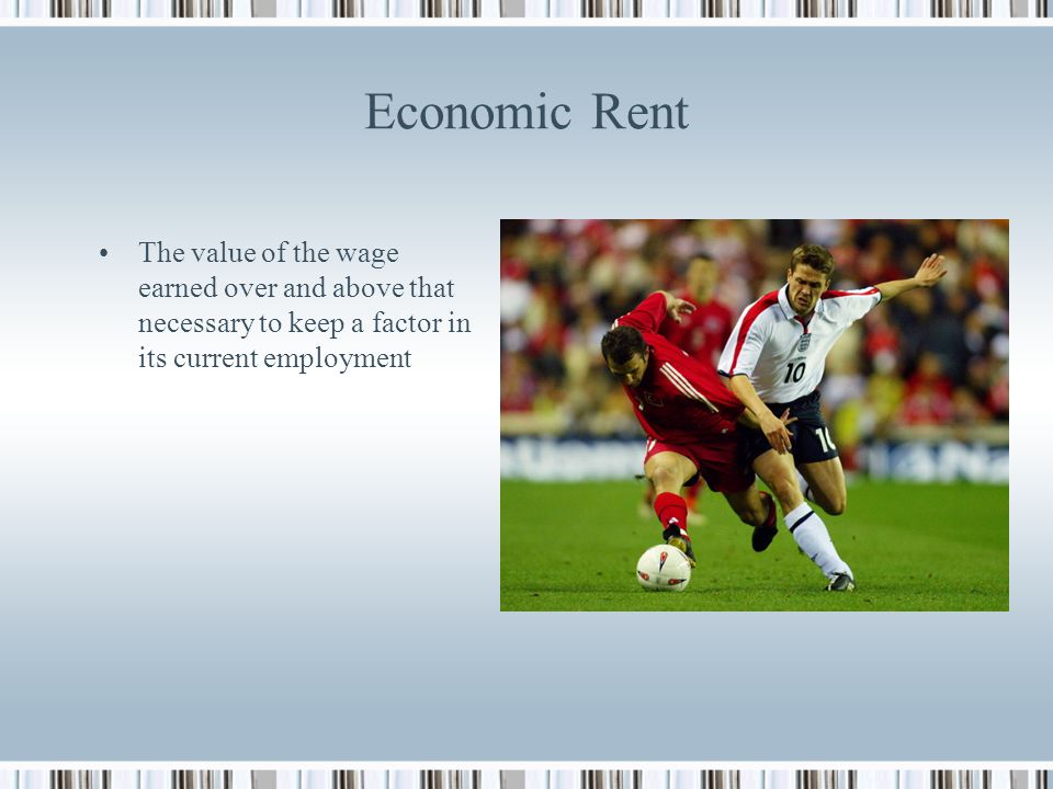 Economic Rent The value of the wage earned over and above that necessary to keep a factor in its current employment.