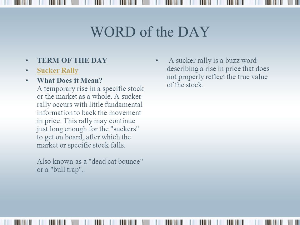 WORD of the DAY TERM OF THE DAY Sucker Rally