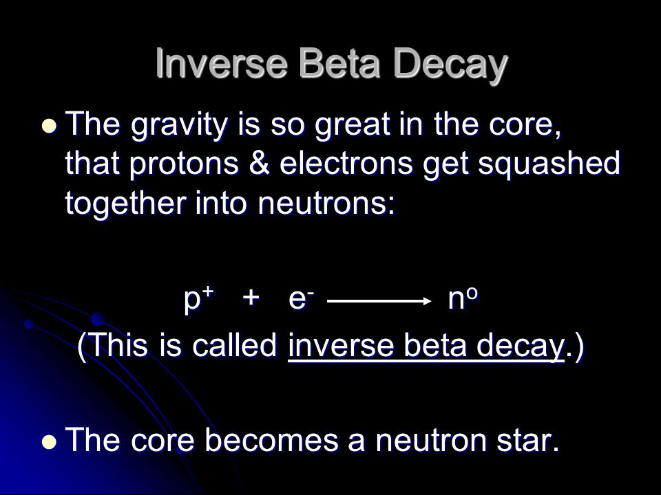 (This is called inverse beta decay.)