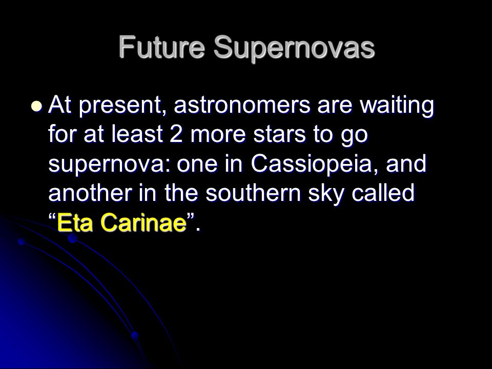 Future Supernovas