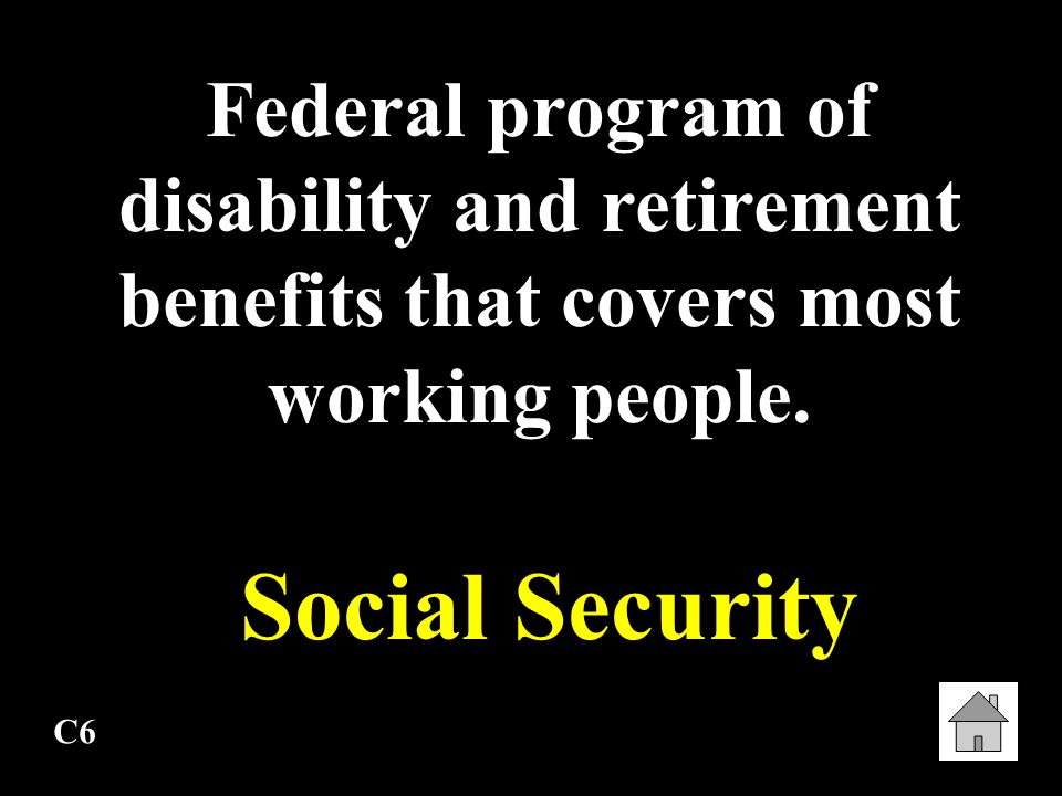 Federal program of disability and retirement benefits that covers most working people.