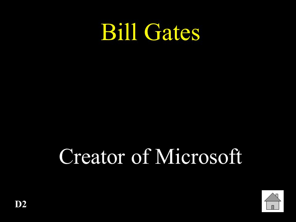 Bill Gates Creator of Microsoft D2
