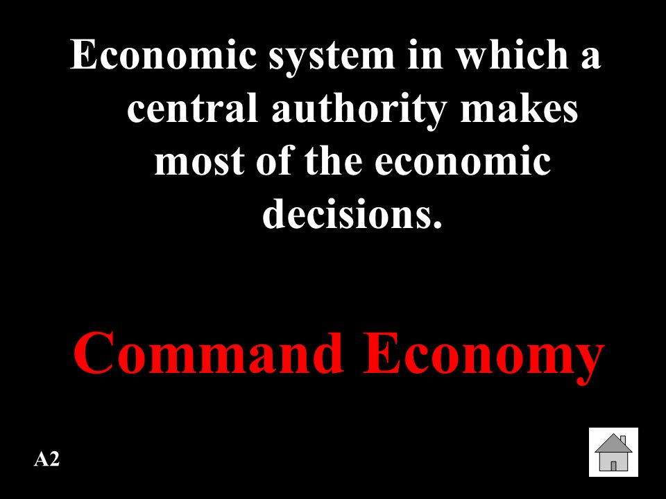 Economic system in which a central authority makes most of the economic decisions.
