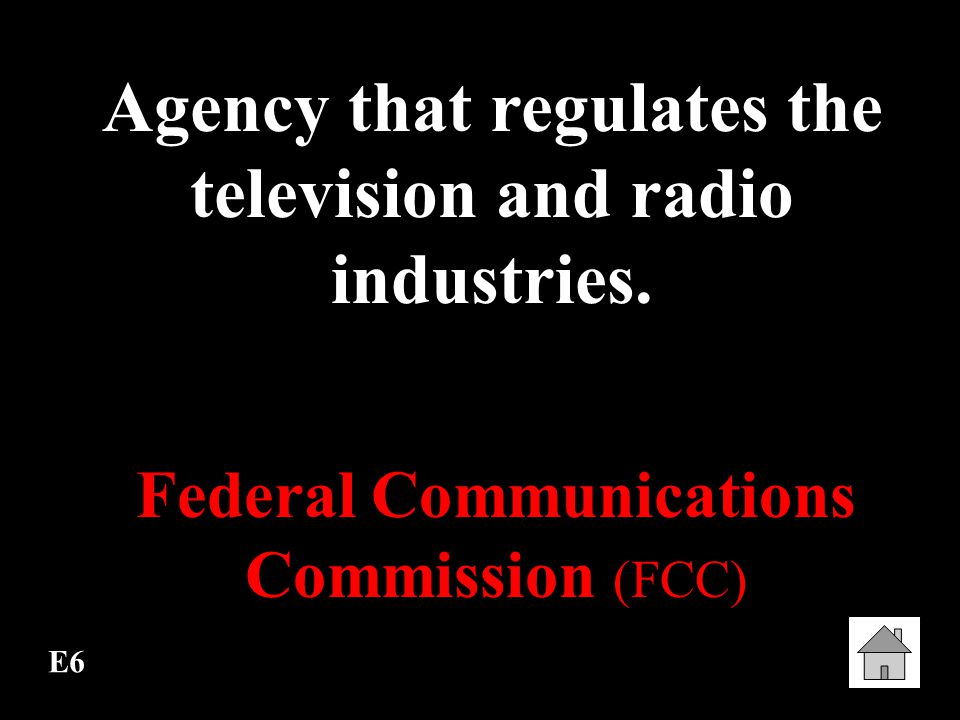 Agency that regulates the television and radio industries.