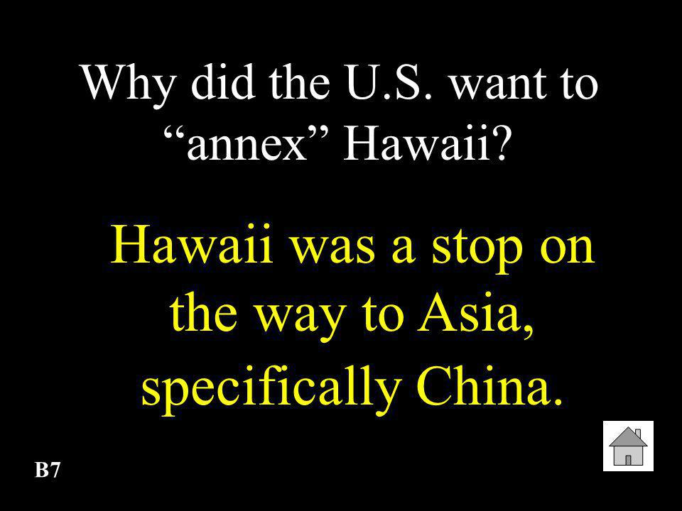 Hawaii was a stop on the way to Asia, specifically China.