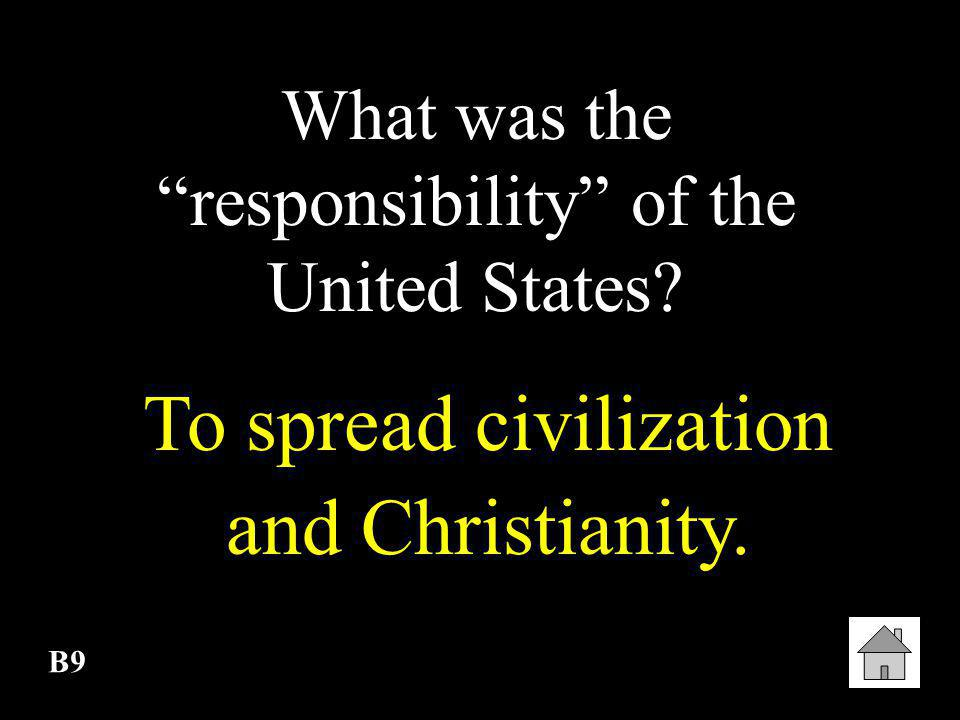 To spread civilization and Christianity.