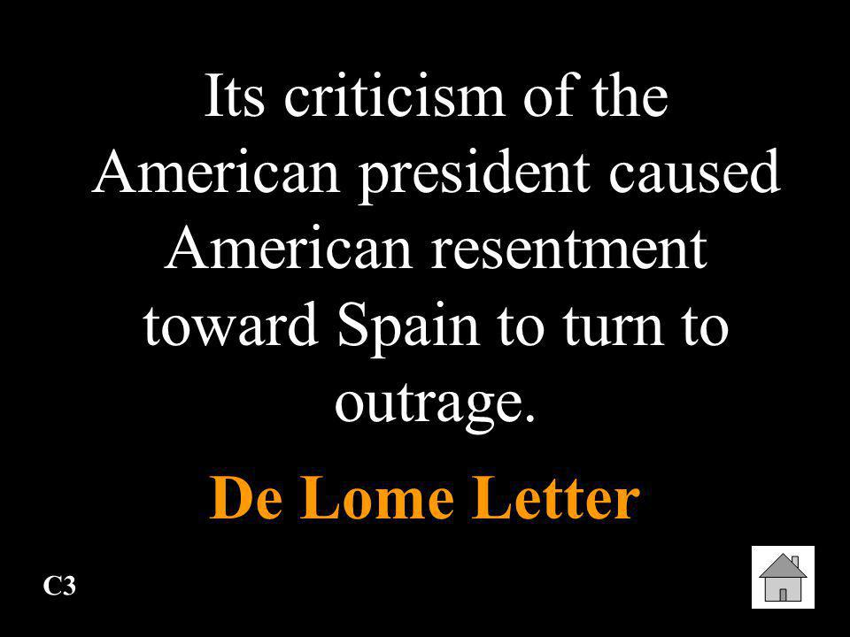 Its criticism of the American president caused American resentment toward Spain to turn to outrage.