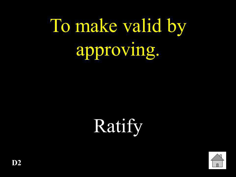 To make valid by approving.