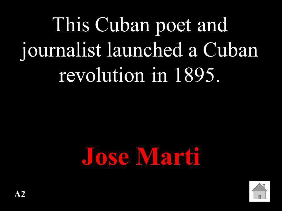 This Cuban poet and journalist launched a Cuban revolution in 1895.