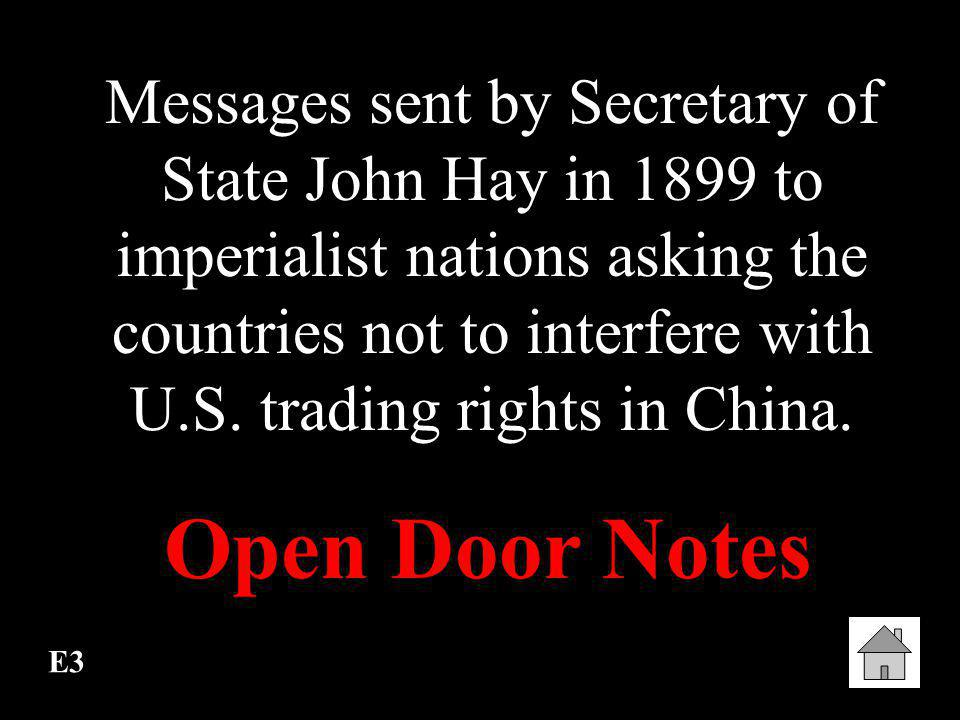 Messages sent by Secretary of State John Hay in 1899 to imperialist nations asking the countries not to interfere with U.S. trading rights in China.