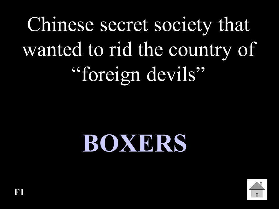 Chinese secret society that wanted to rid the country of foreign devils