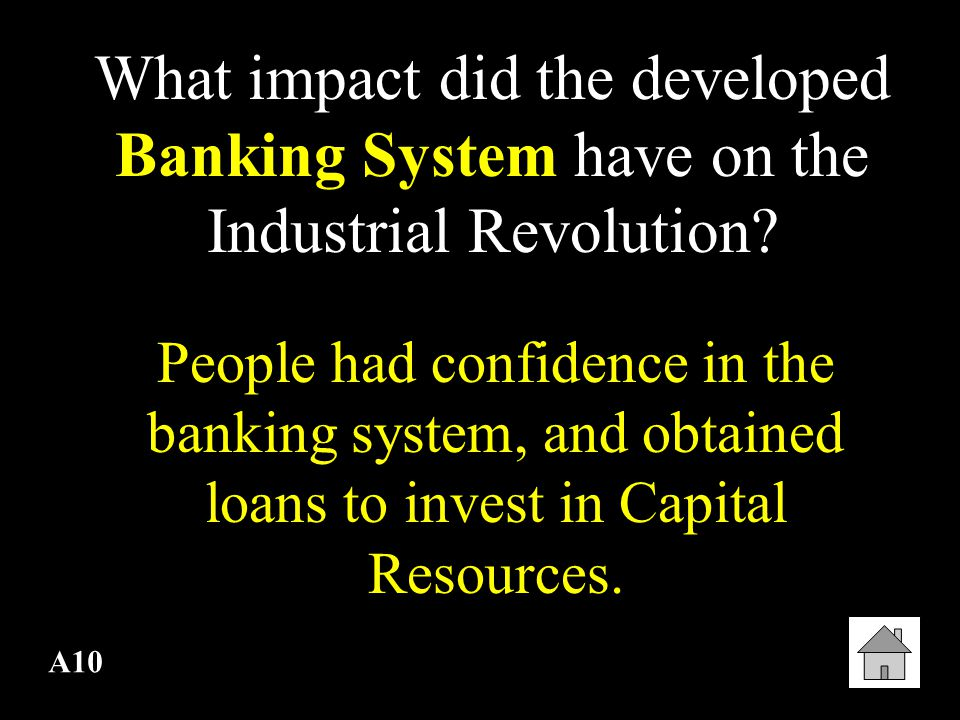 What impact did the developed Banking System have on the Industrial Revolution