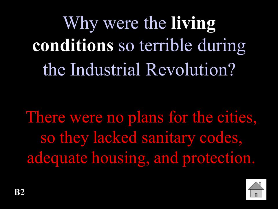 Why were the living conditions so terrible during the Industrial Revolution