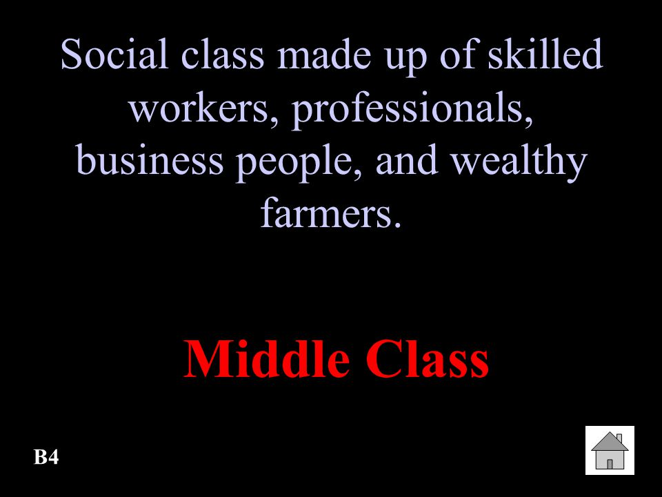 Social class made up of skilled workers, professionals, business people, and wealthy farmers.
