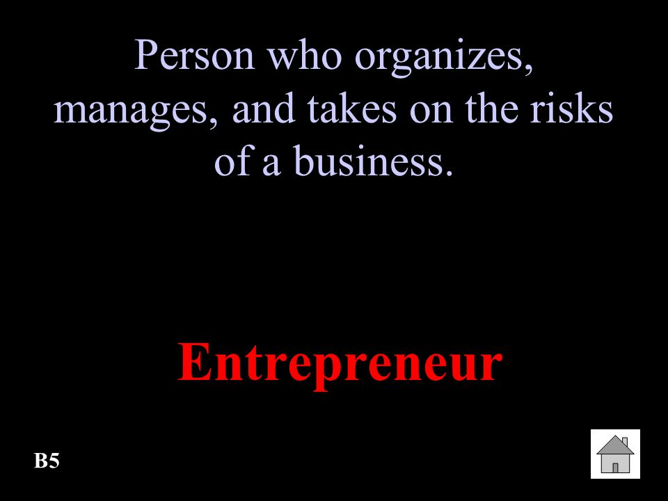Person who organizes, manages, and takes on the risks of a business.