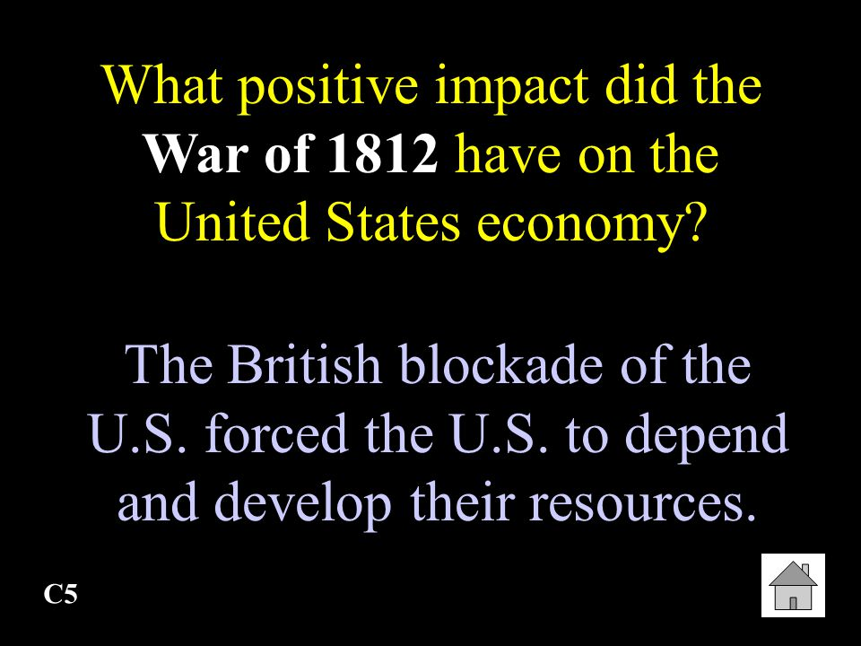 What positive impact did the War of 1812 have on the United States economy