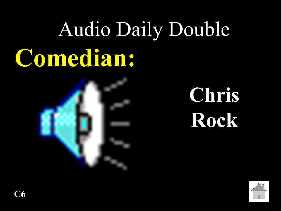 Audio Daily Double Comedian: Chris Rock C6
