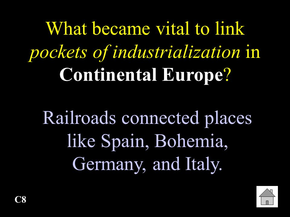 Railroads connected places like Spain, Bohemia, Germany, and Italy.