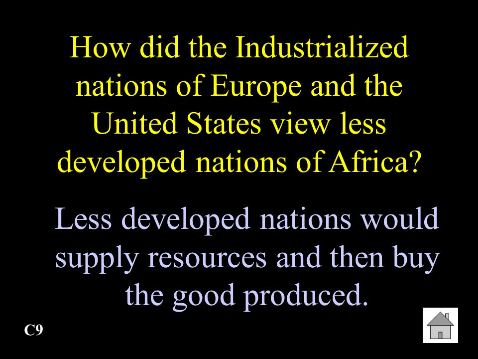 How did the Industrialized nations of Europe and the United States view less developed nations of Africa