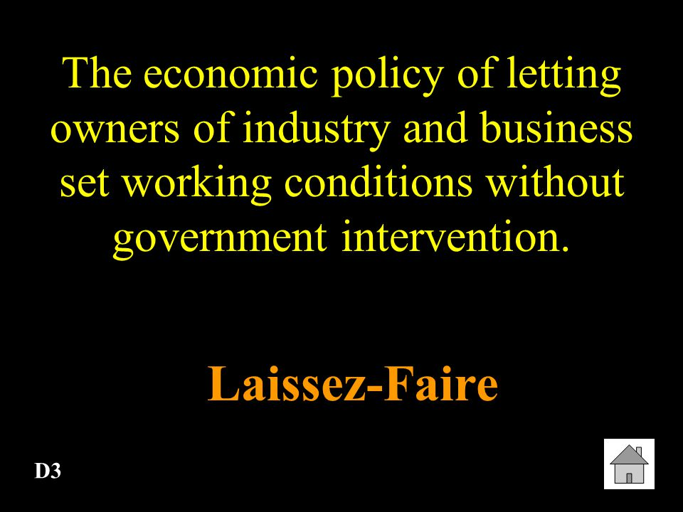 The economic policy of letting owners of industry and business set working conditions without government intervention.