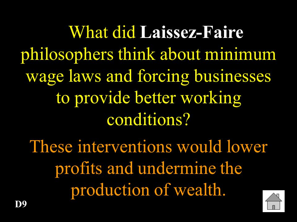 What did Laissez-Faire philosophers think about minimum wage laws and forcing businesses to provide better working conditions